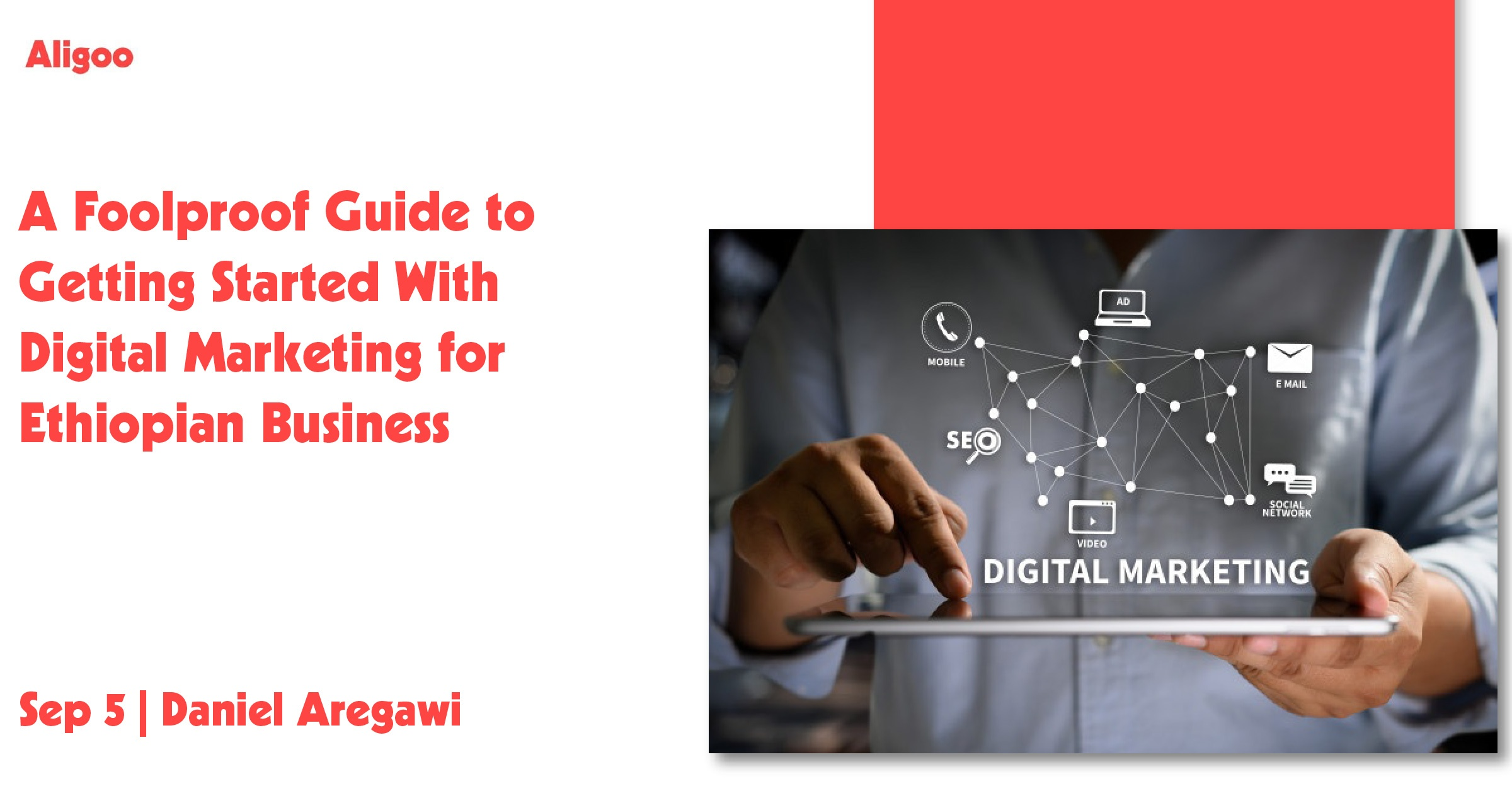 A Foolproof Guide to Getting Started With Digital Marketing for Ethiopian Businesses